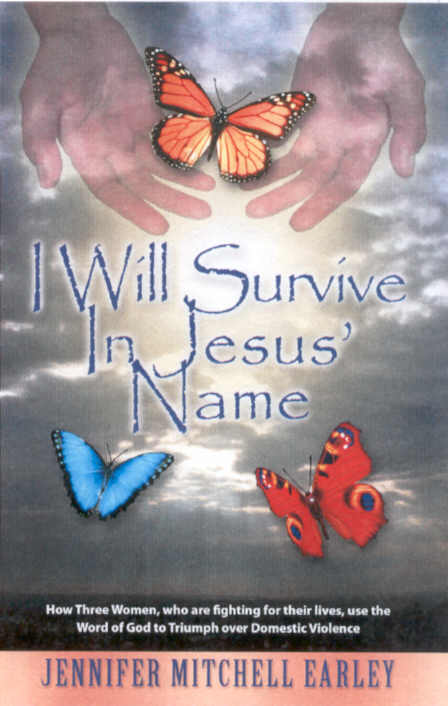 A new book, I Will Survive in Jesus' Name! by Jennifer Mitchell Earley